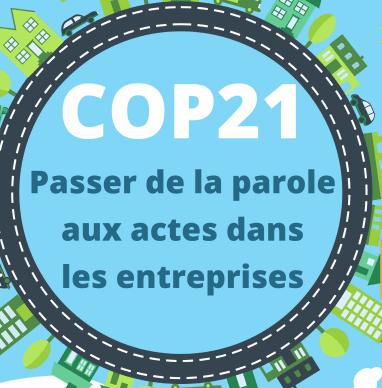 La COP 21 et maintenant ? passer de la parole aux actes